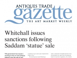 Whitehall issues sanctions following Saddam 'statue' sale – Antiques Trade Gazette – August 24th 2013